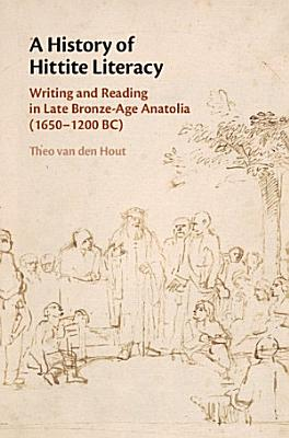 A History of Hittite Literacy