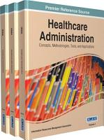 Healthcare Administration  Concepts  Methodologies  Tools  and Applications PDF