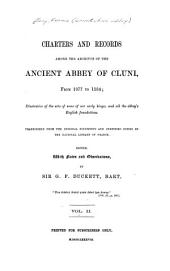 Charters and records among the archives of the ancient abbey of Cluni from 1077 to 1534: illustrative of the acts of some of our early kings ; and all the abbey's English foundations, Volume 2