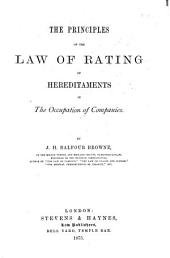 The Principles of the Law of Rating of Hereditaments in the Occupation of Companies