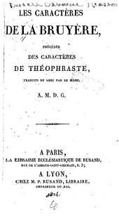 Les Caractères de La Bruyère,précédés de caracteères de Théophraste, traduits du grec par le même: Volume2