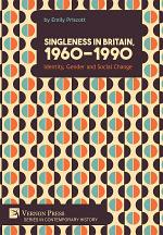 Singleness in Britain, 1960-1990: Identity, Gender and Social Change