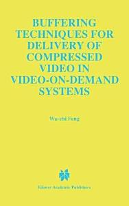 Buffering Techniques for Delivery of Compressed Video in Video on Demand Systems Book