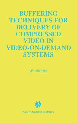 Buffering Techniques for Delivery of Compressed Video in Video on Demand Systems
