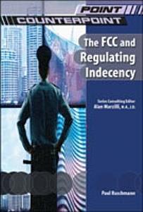 The FCC and Regulating Indecency Book