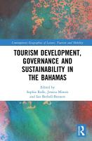 Tourism Development  Governance and Sustainability in The Bahamas PDF