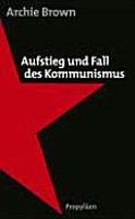 Aufstieg und Fall des Kommunismus PDF