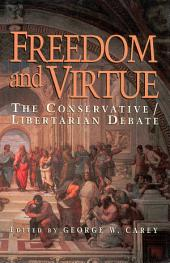Freedom & Virture: The Conservative/Libertarian Debate