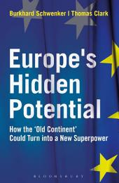 Europe's Hidden Potential: How the 'Old Continent' Could Turn into a New Superpower