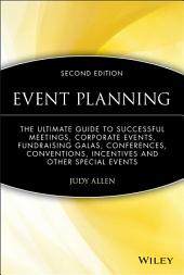 Event Planning: The Ultimate Guide To Successful Meetings, Corporate Events, Fundraising Galas, Conferences, Conventions, Incentives and Other Special Events, Edition 2