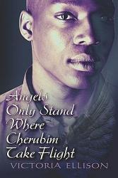 Angels Only Stand Where Cherubim Take Flight Book PDF