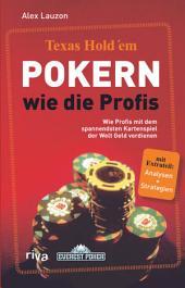 Texas Hold'em - Pokern wie die Profis: Wie die Profis mit dem spannendsten Kartenspiel der Welt Geld verdienen, Ausgabe 3