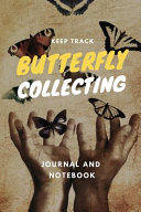Keep Track Butterfly Collecting Journal and Notebook PDF