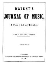 Dwight's Journal of Music, a Paper of Art and Literature: Volumes 33-34