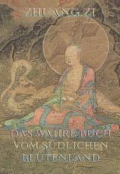 Dschuang Dsi - Das wahre Buch vom südlichen Blütenland (Philosophie des Ostens)