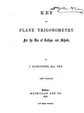 Key to Plane Trigonometry for the Use of Colleges and Schools