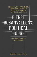 Pierre Rosanvallon s Political Thought PDF