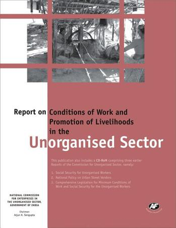 Report on Conditions of Work and Promotion of Livelihoods in the Unorganised Sector PDF