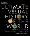 National Geographic Ultimate Visual History of the World