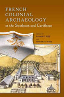 French Colonial Archaeology in the Southeast and Caribbean PDF