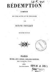 Rédemption: comédie en cinq actes et un prologue