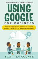The Ridiculously Simple Guide to Using Google for Business PDF