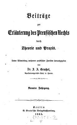 Beitr  ge zur Erl  uterung des Preussischen Rechts durch Theorie und Praxis  Hrsg  von J ulius  A lbert  Gruchot PDF