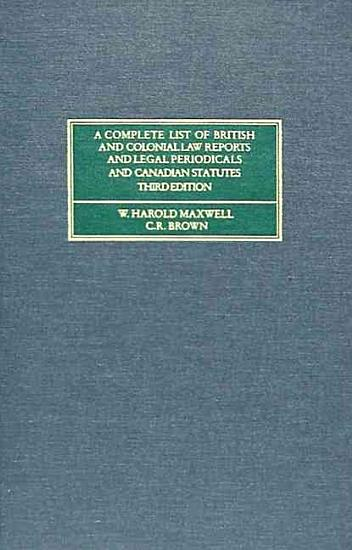 A Complete List of British and Colonial Law Reports and Legal Periodicals PDF