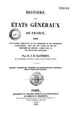 Histoire des États généraux de France: suivie d'un examen comparatif de ces assemblées et des parlements d'Angleterre, ainsi que des causes qui les ont empêchées de devenir, comme ceux-ci, une institution régulière