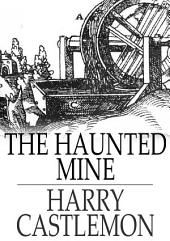 The Haunted Mine