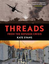 Threads: From the Refugee Crisis