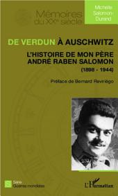 De Verdun à Auschwitz: L'histoire de mon père André Raben Salomon - (1898-1944)