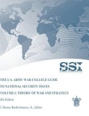 The U.S. Army War College Guide to National Security Issues Volume I