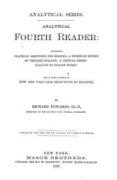 Analytical Fourth Reader: Containing Practical Directions for Reading, a Thorough Method of Thought-analysis, a Critical Phonic Analysis of English Words, and a Large Number of New and Valuable Selections in Readings