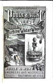 Illustrated Descriptive Pamphlet And Price List Of The Poole   Hunt Leffel Turbine Water Wheel
