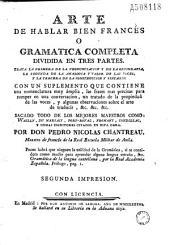 Arte de hablar bien francés o Gramatica completa... Con un Suplemento. Por Don Pedro Nicolas Chantreau... Segunda impresion...