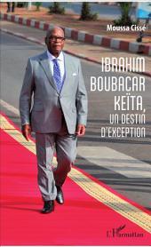 Ibrahim Boubacar Keïta, un destin d'exception