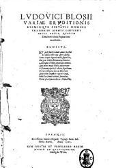 Ludouici Blosij ... abbatis Laetiensis Opera omnia, quorum elenchum octaua pagina commostrabit. ..