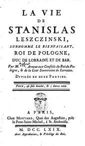 La vie de Stanislas Leszczinski..., roi de Pologne, duc de Lorraine