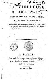 La veilleuse du boulevard: mélodrame en trois actes, représenté pour la première fois à Paris sur le théatre de l'Ambigu-Comique, le 9 thermidor an XI