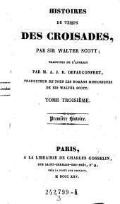 Histoires Du Temps Des Croisades. Tome troisième: Volume3