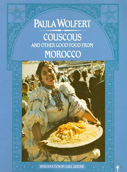 Download Couscous and Other Good Food from Morocco Book
