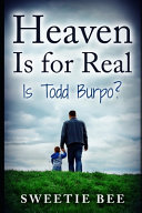 Heaven Is for Real Is Todd Burpo