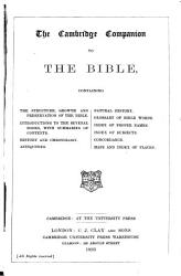 The Cambridge Companion to the Bible  Containing the Structure  Growth and Presersvation of the Bible  Introductions to the Several Books      History and Chronology  Antiquities  Natural History  Glossary      Index of Proper Names  Index of Subjects  Concordance  Maps and Index of Places PDF