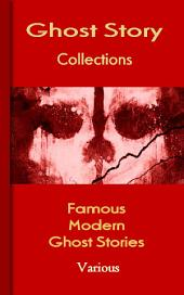 Famous Modern Ghost Stories: Ghost Story Collections