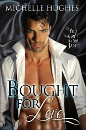 Bought for Love: YOU DON'T KNOW JACK, #1