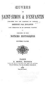 OEuvres de Saint-Simon & d'Enfantin: précédées de deux notices historiques et publiées, Volume8