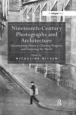 Nineteenth Century Photographs and Architecture PDF
