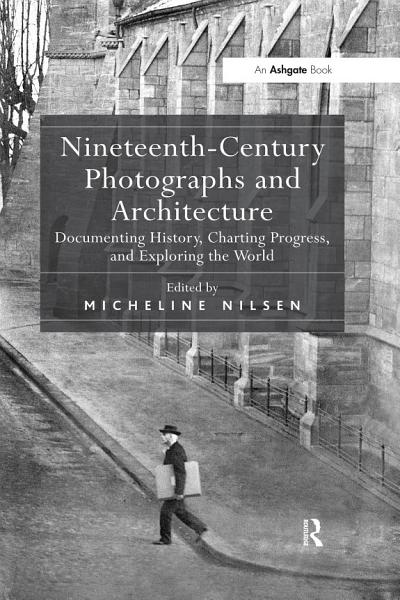 Nineteenth Century Photographs and Architecture PDF