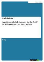 Der dritte Artikel als Exempel für die Zwölf Artikel der deutschen Bauernschaft
